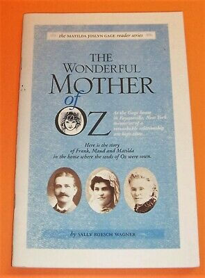 THE WONDERFUL MOTHER OF OZ Maud (Gage) Baum WIZARD OF OZ L. Frank Baum