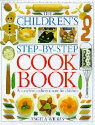 Children's Step-by-Step Cookbook: A Complete by Angela Wilkes New Hardcover Book