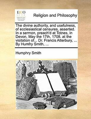 The divine authority, and usefulness, of eccles, Smith, Humphry,,