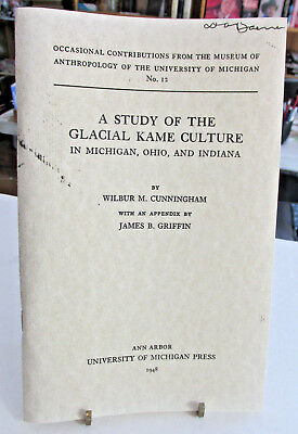 A Study of The GLACIAL KAME Culture Ind.,Mich & Ohio, W.Cunningham, Artifacts