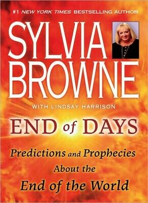 End of Days Predictions and Prophecies End of world Sylvia Brownexd