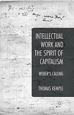 Intellectual Work and the Spirit of Capitalism . Kemple, Thomas.#