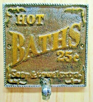 """HOT BATH 25 CENTS, SOAP & TOWEL EXTRA""      CAST IRON WALL PLAQUE with  HOOK"