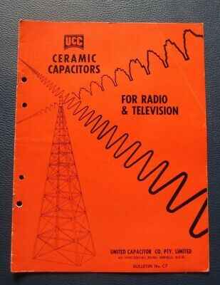 C. 1980's UCC Ceramic Capcitors For Radio & Television Booklet United Capacitor.
