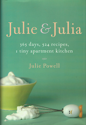 Julie and Julia : 365 Days 524 Recipes Cookbook by Julie Powell - Hardcover Book