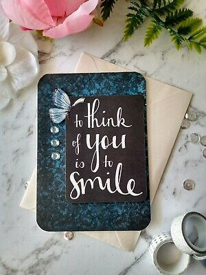 Handmade Card ~ To Think Of You Is To Smile ~ Any Occasion