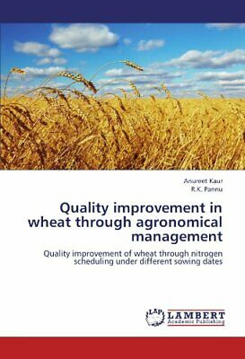 Quality improvement in wheat through agronomical management. Kaur, Anureet.#