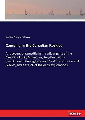 Camping in the Canadian Rockies. Wilcox, Dwight 9783337317225 Free Shipping.#