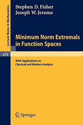 Minimum Norm Extremals in Function Spaces : Wit. Fisher, S.W..#