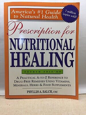 Prescription for Nutritional Healing, 4th Edition by Phyllis A. Balch, CNC