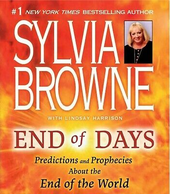 End of Days: Predictions and Prophecies About End of World Sylvia Browne [*PDF*]