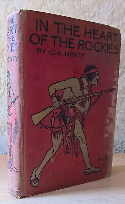 G. A. Henty - In the Heart of the Rockies (A Story of Adventure in Colorado)