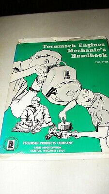 Tecumseh Engines Mechanic's Handbook Two Cycle NEW!!