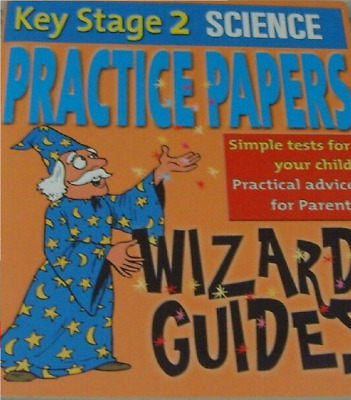 NEW KS2 SCIENCE PRACTICE PAPERS - Wizard Guides  TESTS ADVICE Key Stage 2