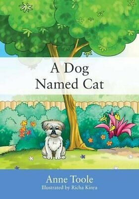 A Dog Named Cat.by Toole, Anne  New 9781478773399 Fast Free Shipping.#