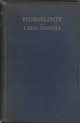 Horology by J. Eric Haswell 1929 Science Time Measurement Clocks Watches Dials