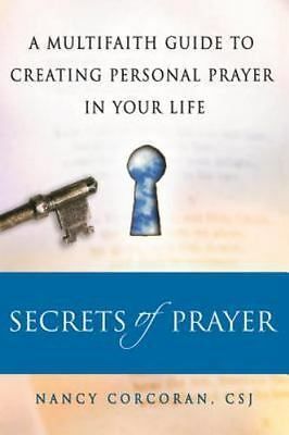 Secrets of Prayer: A Multifaith Guide to Creating Personal Prayer in Your Life