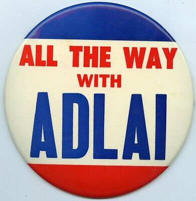 """All The Way With Adlai Stevenson Large 6"""" Button Pin Political Campaign - RY696"""