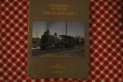 STANDARDS IN STEAM. THE 53&55 CLASS By R.G. Preston. Soft Cover.