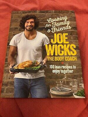 Joe Wicks The Body Coach: Cooking For Family And Friends