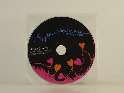 JULIAN SHOME, DONT KNOW WHY I LOVE YOU, EX/EX, 1 Track, Promo CD Single, Plastic
