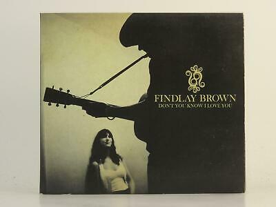 FINDLAY BROWN, DONT YOU KNOW I LOVE YOU, EX/EX, 5 Track, Promo CD Single, Card S