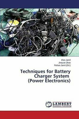 Techniques for Battery Charger System (Power Electronics).by Irfan New.#*=