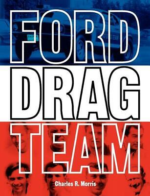 FORD DRAG TEAM Book~Factory Documents~Reports~Interviews w/Legends~NHRA~NEW
