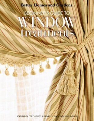 Better Homes & Gardens: Beginner's Guide to Window Treatments by Meredith C