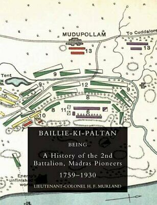 BAILLIE-KI-PALTAN: Being a History of the 2nd B. Murland<|