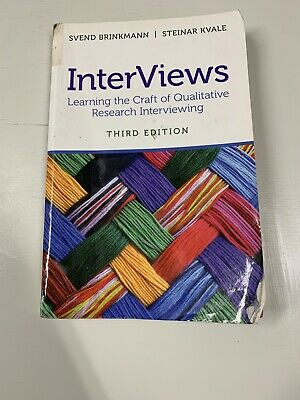 Learning the Craft of Qualitative Research Interviewing Interviews