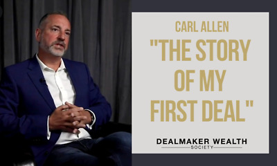 Dealmaker Wealth Society with Carl Allen (NEWEST) !!!