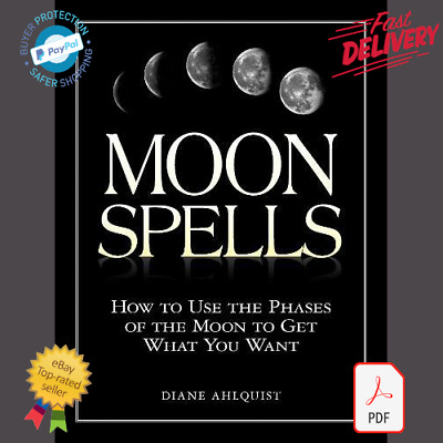 Moon Spells : How to Use the Phases of the Moon to Get What You Want PDF/eBook