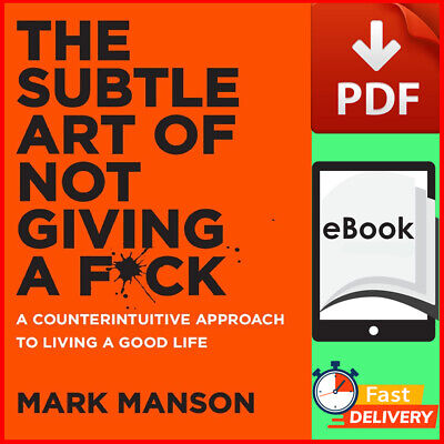 The Subtle Art of Not Giving a F*ck: A Counterintuitive By Mark Manson ✔️[PĐF]🔥