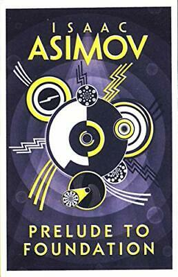 Prelude to Foundation by Isaac Asimov