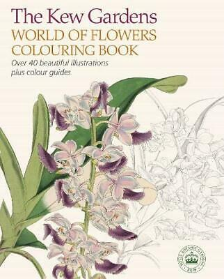 The Kew Gardens World of Flowers Colouring Book by Kew Gardens