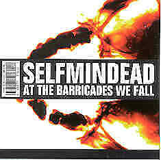 At The Barricades We Fall - Selfmindead - Album