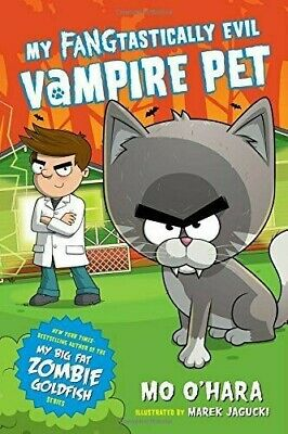 My FANGtastically Evil Vampire Pet: by Mo O'Hara...