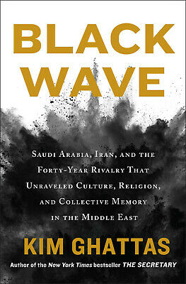 Black Wave: Saudi Arabia, Iran, and the Forty-Year Rivalry That Unrave...[P.D.F]
