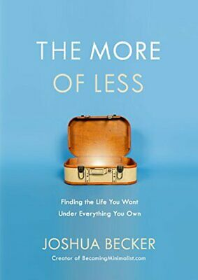 The More of Less: Finding the Life You Want Under Everything You Own [P.D.F]