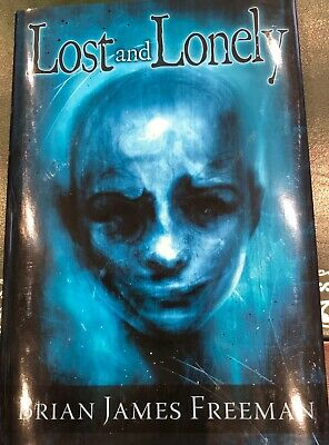 SIGNED AND LIMITED TO 1000 COPIES Lost and Lonely by Brian James Freeman