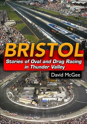 Bristol: Stories of Oval and Drag Racing in the Thunder Valley Book ~ BRAND NEW