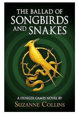 The Ballad of Songbirds and Snakes by Suzanne Collins Book The Hunger Games