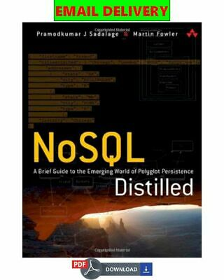 NoSQL Distilled: A Brief Guide to the Emerging World of Polyglot Per ᴇʙᴏoᴋ