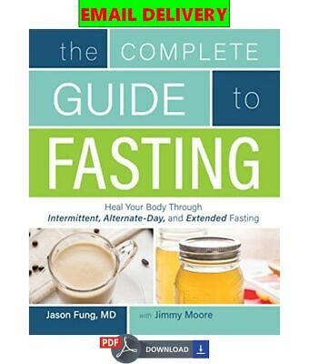 The Complete Guide to Fasting: Heal Your Body Through Intermittent,  ᴇʙᴏoᴋ