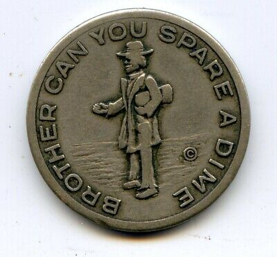 """1930's token """"Brother Can You Spare a Dime"""" Great Depression"""