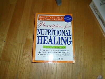 Prescription for Nutritional Healing 4th Edition Phyllis A Balch