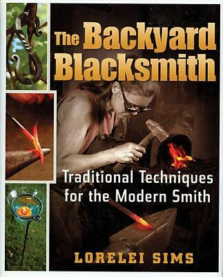 Backyard Blacksmith Book ~ Traditional Techniques for the Modern Smith~NEW H/C
