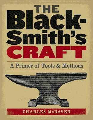 Blacksmith's Craft Book~Tempering & Hardening Steel-Forging-Forge Building~NEW