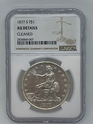 1877-S Trade Dollar, NGC GRADED AU Details/CLEANED Silver $